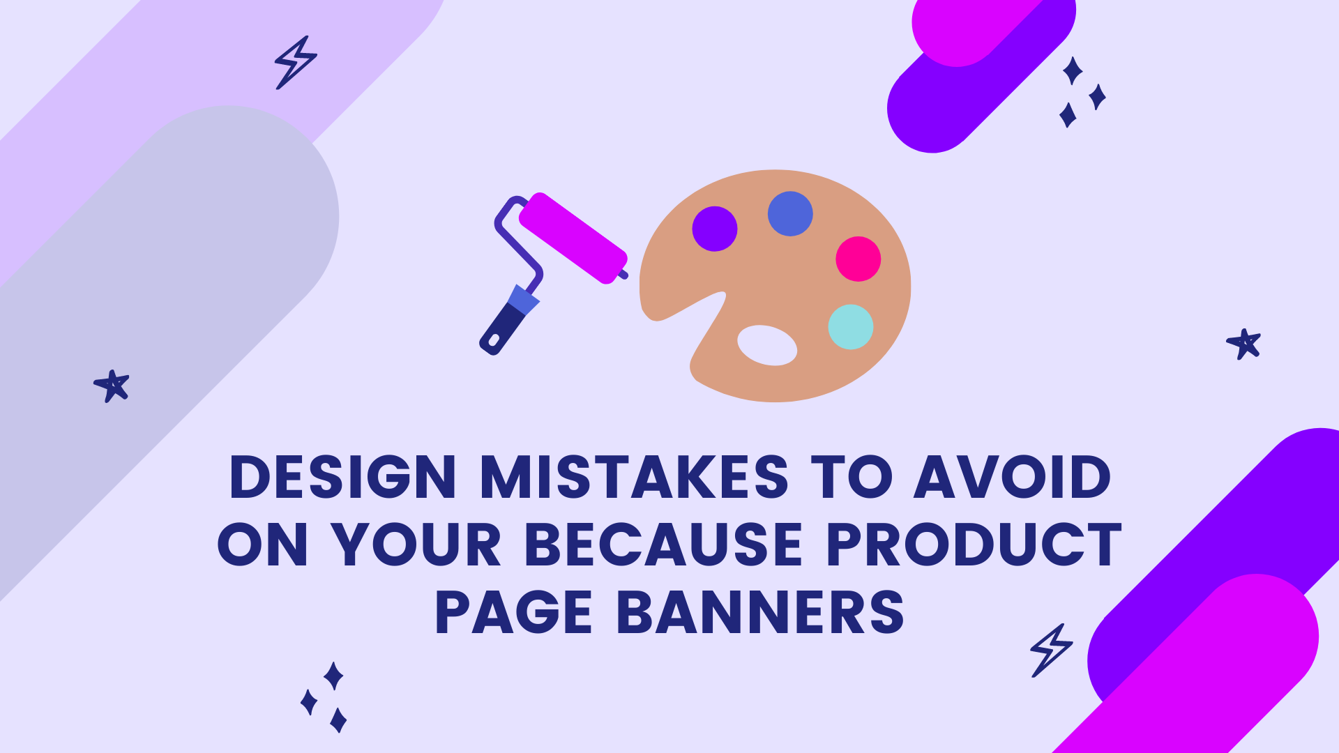Design Mistakes to Avoid on Your Because Product Page Banners