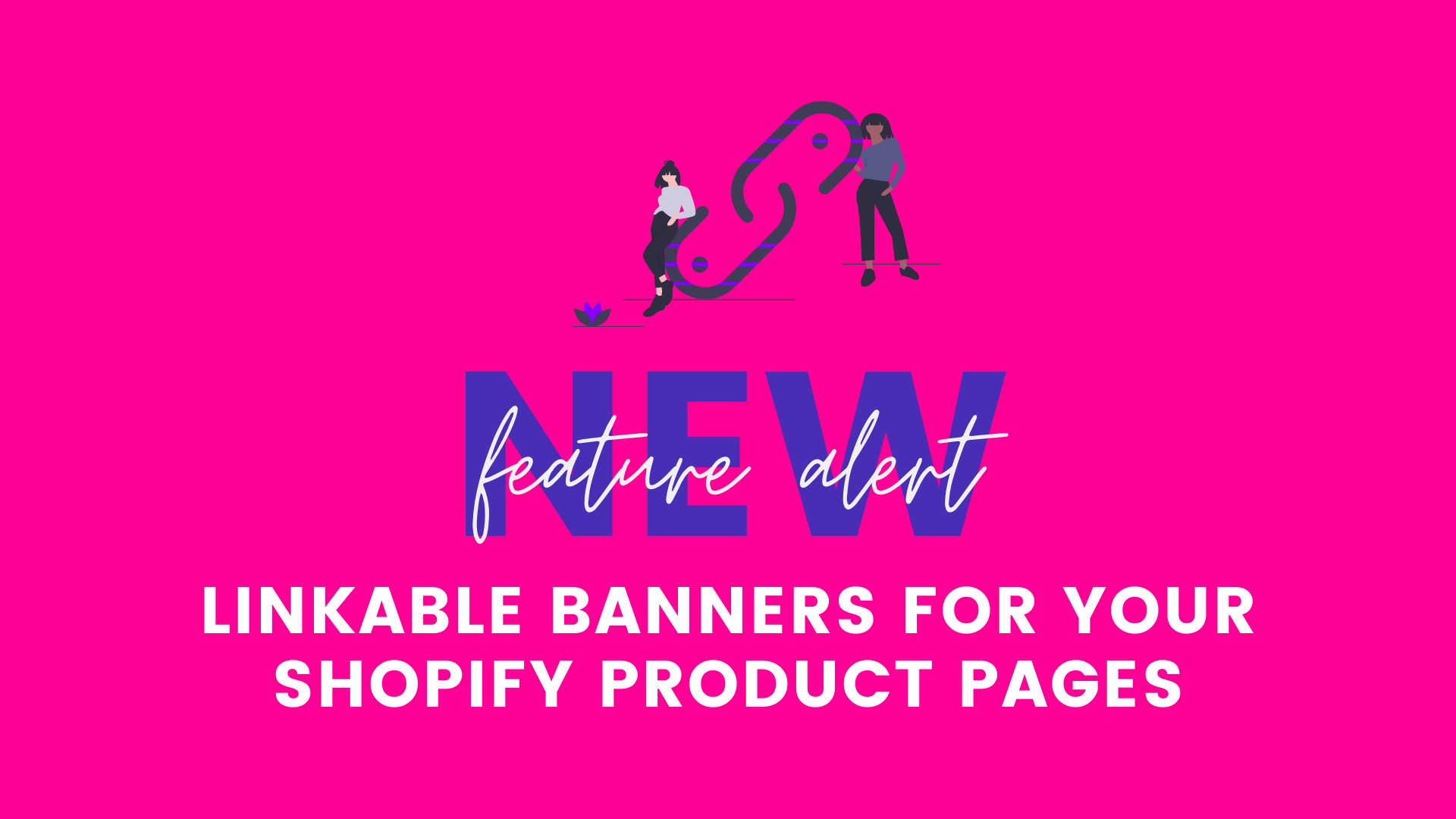 New in Because: Linkable Banners for Your Shopify Product Pages