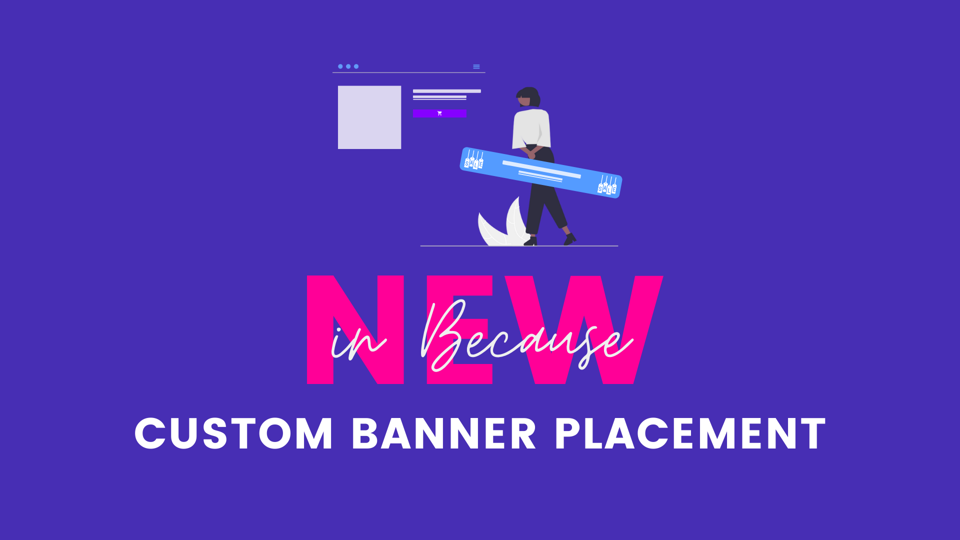 New in Because: Custom Banner Placement